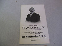 1924 Vote For W.D.Kelly 7th Congressional Dist. Campaign Card