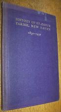 1830-1930 HISTORY ST PAULS PARISH FRANCES BARNEY NEW HAVEN CONNECTICUT CT BOOK