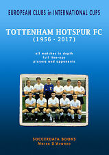 European Clubs in International Cups Tottenham Hotspur 1956-2017 - football book