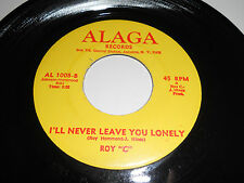 """ROY """"C"""" I'm Gonna Love 45 I'll Never Leave You Lonely ALAGA Breaks Soul C Rare"""