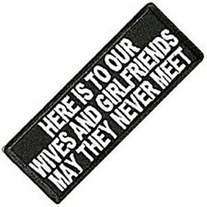 Here Is To Our Wives and Girlfriends iron on/sew on cloth patch (cp)