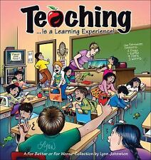 For Better or for Worse: Teaching... Is a Learning Experience! 32 by Lynn Johnst
