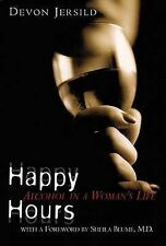 USED (GD) Happy Hours: Alcohol in a Woman's Life by Devon Jersild