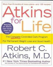 Atkins for Life : The Complete Controlled Carb Program for Permanent WeiL... NEW