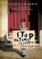 Stop Dating the Church! by Joshua Harris