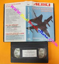 VHS film CACCIA E BOMBARDIERI OCCIDENTALI AEREI DV01 60 minuti (F101) no dvd