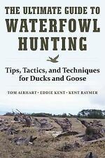 The Ultimate Guide to Waterfowl Hunting: Tips, Tactics, and Techniques for Ducks