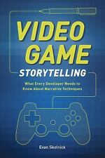 Video Game Storytelling: What Every Developer Needs to Know about Narrative Tech
