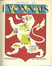 VISAGES DU LYONNAIS - Horizons de France - 1952