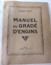 OUVRAGE MILITAIRE 1934 : MANUEL DU GRADÉ D'ENGINS PAR LE CAPITAINE DIRUY