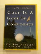 Golf is a Game of Confidence by Bob Rotella SIGNED By Author