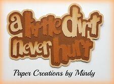 CRAFTECAFE MINDY DIRT NEVER HURT premade paper piecing scrapbook title die cut