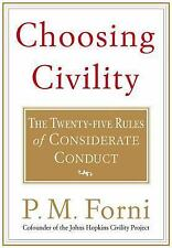 Choosing Civility: The Twenty-five Rules of Considerate Conduct Forni, P. M. Pa