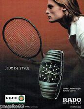 PUBLICITE ADVERTISING 126  2005  Rado montre Sintra chrono  Roland Garros