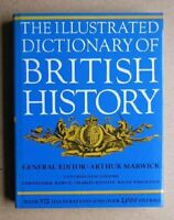 Illustrated Dictionary of British History-Arthur Marwick