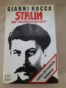 STALIN 'QUEL MERAVIGLIOSO GEORGIANO' - GIANNI ROCCA  1988 1°Edizione