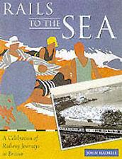 Rails to the Sea by John Hadrill (Hardback, 1999)