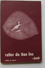 New listing Rather Die Than Live -Jonah by William M. Pickard