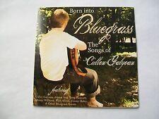 Born Into Bluegrass: The Songs of Cullen Galyean (CD, 2009, Mountain Roads)