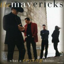 The Mavericks - What a Crying Shame [New CD]