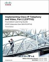 Implementing Cisco IP Telephony and Video, Part 2 (CIPTV2) Foundation Learning G