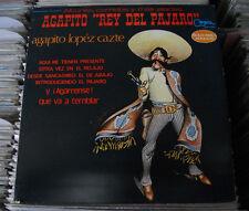 AGAPITO LOPEZ CAZTE REY DEL PAJARO EL PROFUGO DEL ARADO MEXICAN LP ALBURES
