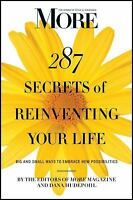 MORE Magazine 287 Secrets of Reinventing Your Life: Big and Small Ways to Emb...