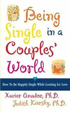Being Single in a Couples World: How to Be Happil