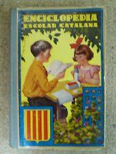 Enciclopedia Escolar Catalana.Graus Elemental I Mitjà.Dalmau Carles.año 1936