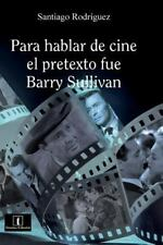 Para Hablar de Cine el Pretexto Fue Barry Sullivan by Santiago Rodriguez...