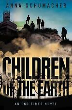 Anna Schumacher / Children of the Earth End Times #2 Young Adult Fiction 1st ed