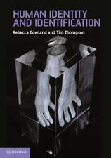 Human Identity And Identification: By Rebecca Gowland, Tim Thompson