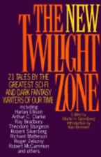 The New Twilight Zone: 21 Tales by the Greatest Sci-Fi and Dark Fantasy Writers