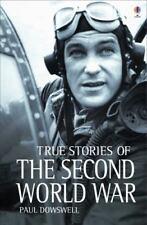 True Stories of the Second World War (True Adventure Stories) by Dowswell, Paul,