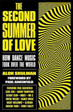The Second Summer of Love: How Dance Music Took Over the World | Alon Shulman