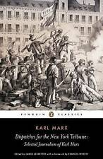 Dispatches for the New York Tribune: Selected Journalism of Karl Marx (Penguin C