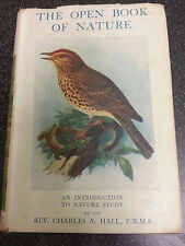 THE OPEN BOOK OF NATURE by REV CHARLES A.HALL ~~1925 H/B with D/W~~