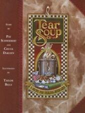 Tear Soup : A Recipe for Healing after Loss by Chuck DeKlyen and Pat...