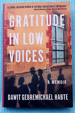 Gratitude In Low Places - A Memoir by Dawit Habte - Eritrea - Ethiopia - Kenya