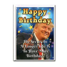 Donald Trump Longer Life Funny Birthday Greeting Card Gift Friend Mom - not aceo