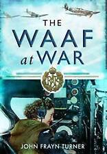 The WAAF at War, New, John Frayn Turner Book