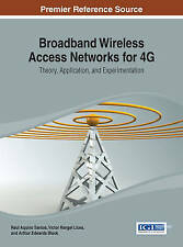Broadband Wireless Access Networks for 4G: Theory, Application, and Experimentat