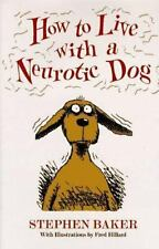 HOW TO LIVE WITH A NEUROTIC DOG Stephen Baker Hardcover & Dust Jacket