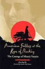 American Goddess at the Rape of Nanking: The Courage of Minnie Vautrin, Hu, Hua-