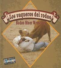 Los vaqueros del rodeo/Rodeo Steer Wrestlers (Todo Sobre El Rodeo/All-ExLibrary