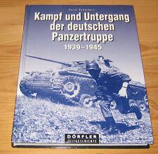 Scheibert, Horst - Kampf und Untergang der deutschen Panzertruppe 1939-1945