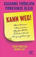 Kann weg!: Frau Fröhlich räumt auf (Gräfe und Unzer...   Buch   Zustand sehr gut