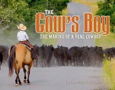 The Cow's Boy: The Making of a Real Cowboy-ExLibrary