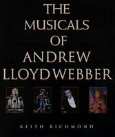 The Musicals of Andrew Lloyd Webber, Richmond, Keith, Very Good, Hardcover