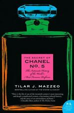 The Secret of Chanel No. 5: The Intimate History of the World's Most Famous...